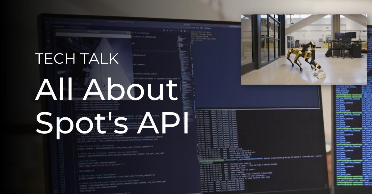 Tech Talk: All About Spot's API